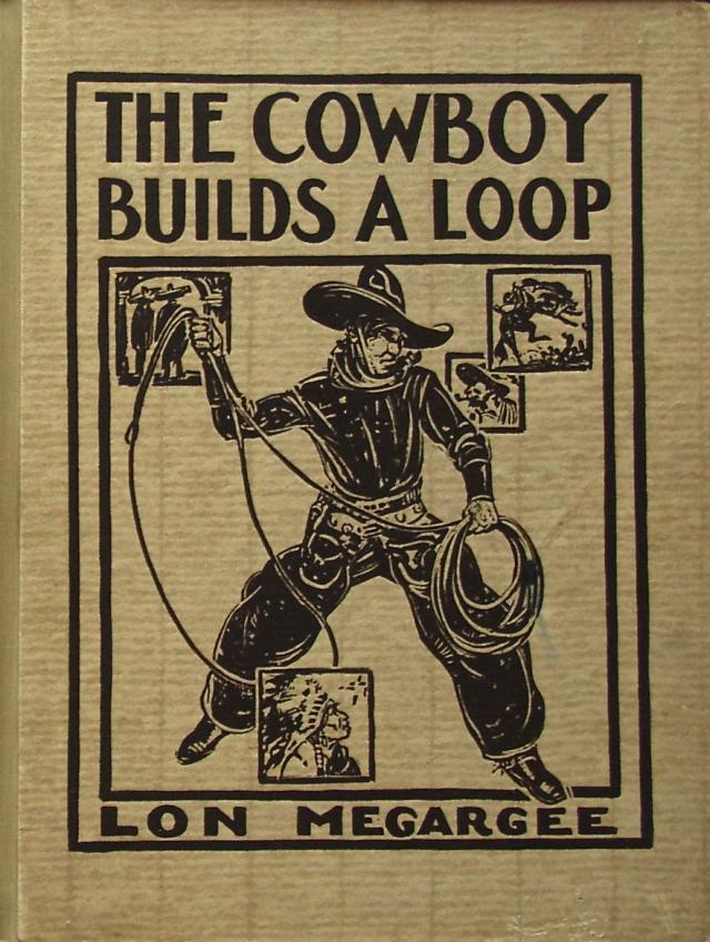 """The Cowboy Builds a Loop"" 1933"